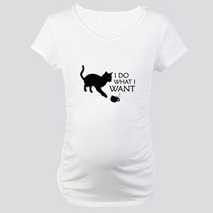 Do What I Want Cat Maternity T-Shirt