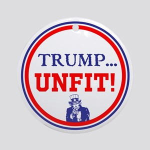 Trump is the unfit candidate Round Ornament