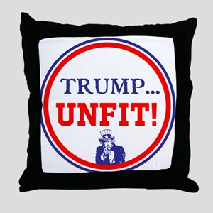Trump is the unfit candidate Throw Pillow