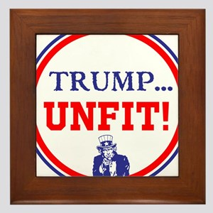 Trump is the unfit candidate Framed Tile