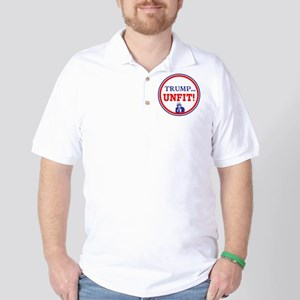 Trump is the unfit candidate Golf Shirt
