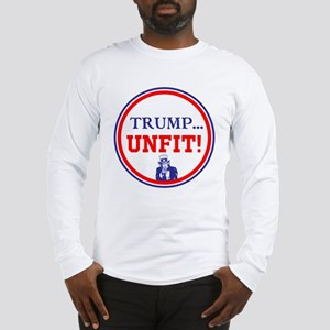 Trump is the unfit candidate Long Sleeve T-Shirt