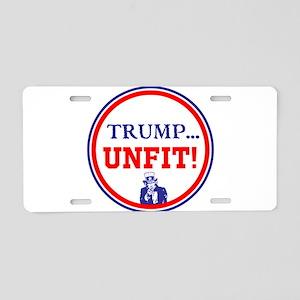 Trump is the unfit candidate Aluminum License Plat