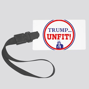 Trump is the unfit candidate Luggage Tag