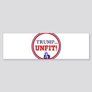Trump is the unfit candidate Bumper Sticker