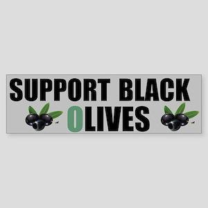 Support Black Olives Bumper Sticker