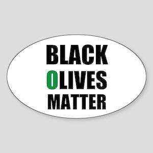 Black Olives Matter Sticker (Oval)