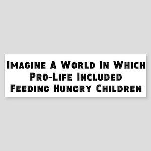 Feeding Hungry Children Bumper Sticker