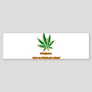 Marijuana Humor Bumper Sticker