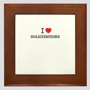 I Love SOLICITATIONS Framed Tile