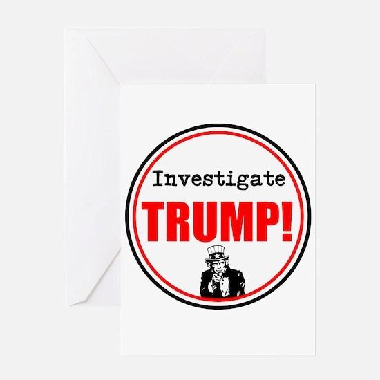 Investigate Trump, no Trump Greeting Cards