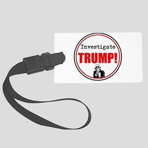 Investigate Trump, no Trump Luggage Tag