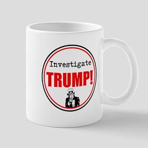 Investigate Trump, no Trump Mugs
