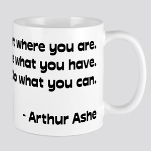 Start Where You Are, Use What You Have, Do Wh Mugs