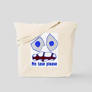 """No tase"" Tote Bag"