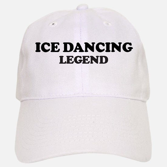 ICE DANCING Legend Baseball Baseball Cap