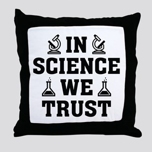 In Science We Trust Throw Pillow