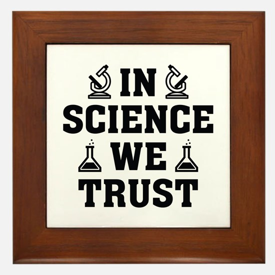 In Science We Trust Framed Tile