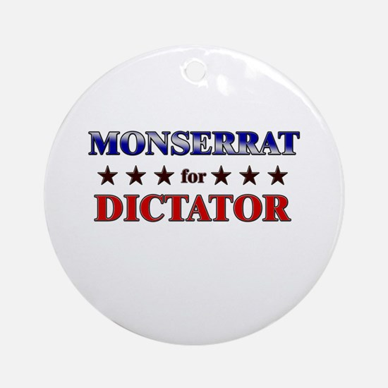 MONSERRAT for dictator Ornament (Round)