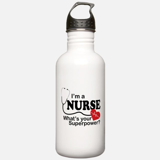 I'm a Nurse What's you Water Bottle