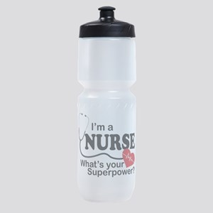I'm a Nurse What's your Superpower? Sports Bottle