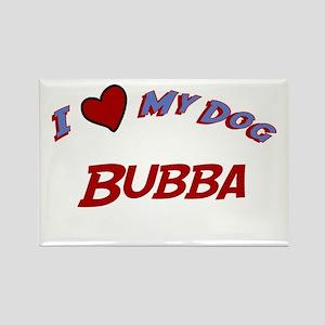 I Love My Dog Bubba Rectangle Magnet