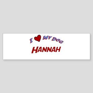 I Love My Dog Hannah Bumper Sticker
