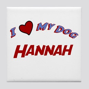 I Love My Dog Hannah Tile Coaster