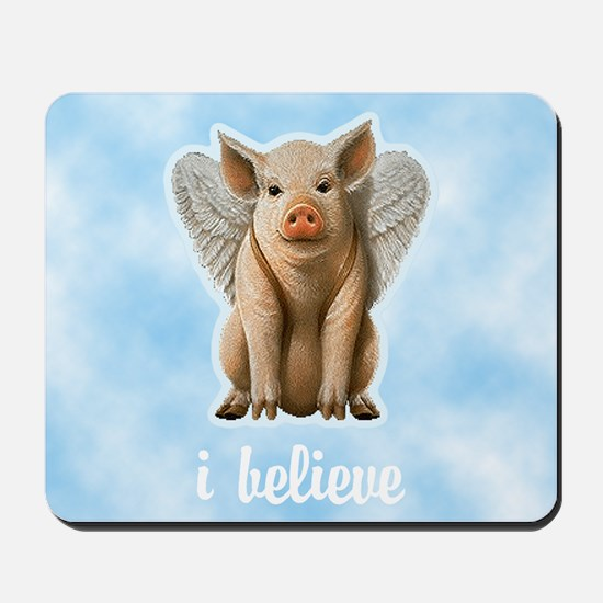 I Believe Flying Pig Mousepad