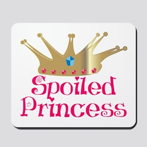 Spoiled Princess Mousepad
