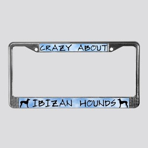 Crazy About Ibizan Hounds License Plate Frame