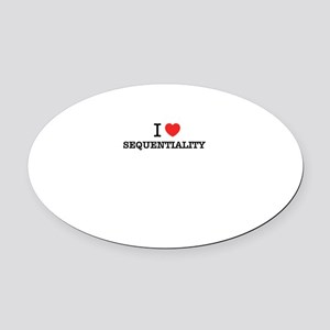 I Love SEQUENTIALITY Oval Car Magnet