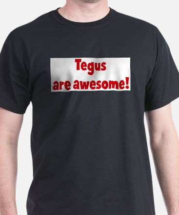 Tegus are awesome T-Shirt