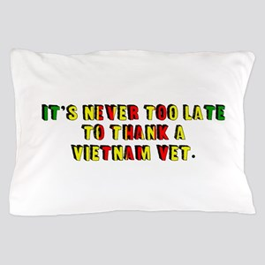Never Too Late Pillow Case