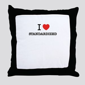 I Love STANDARDIZED Throw Pillow