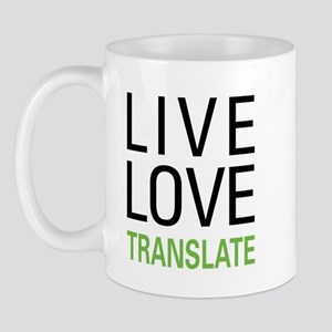Live Love Translate Mug