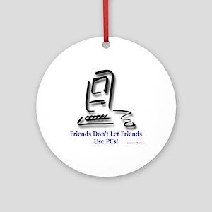 Friends Don't Let Friends #2 Ornament (Round)
