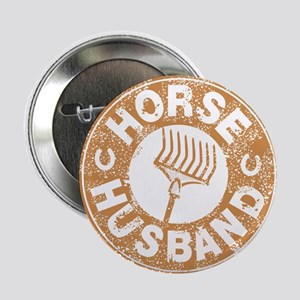 """Horse Husband 2.25"""" Button"""