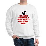 Zombies Squirrels Sweatshirt