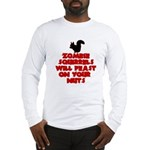 Zombies Squirrels Long Sleeve T-Shirt