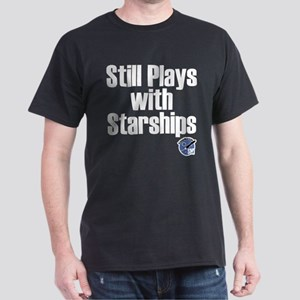 Still Plays With Starships Dark T-Shirt