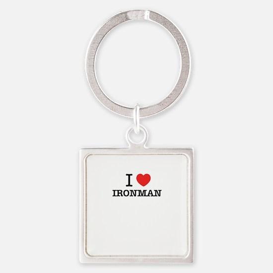 I Love IRONMAN Keychains