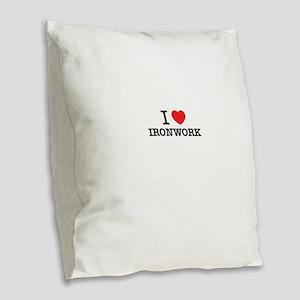 I Love IRONWORK Burlap Throw Pillow