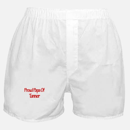 Proud Papa of Tanner Boxer Shorts