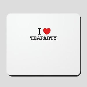 I Love TEAPARTY Mousepad