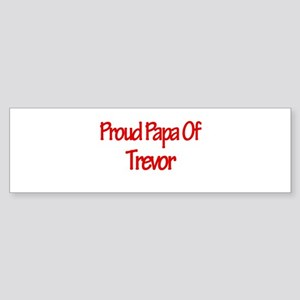 Proud Papa of Trevor Bumper Sticker