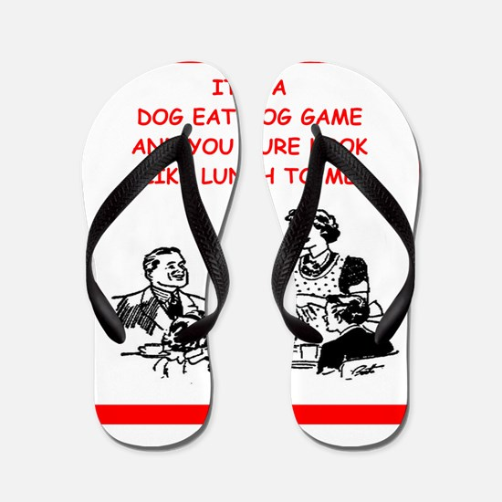 dog eat dog Flip Flops