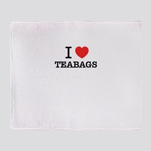 I Love TEABAGS Throw Blanket