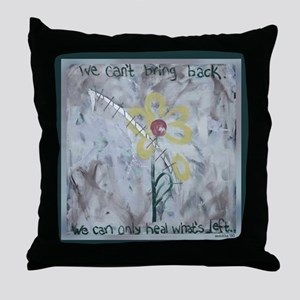 We Can't Bring Back Throw Pillow