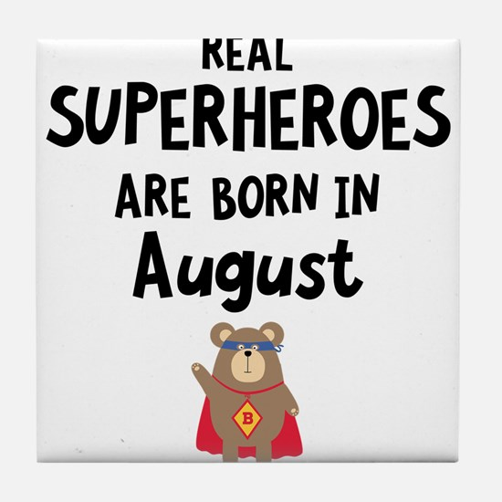 Superheroes are born in August Czh11 Tile Coaster